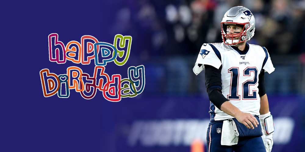 Tom Brady's Birthday