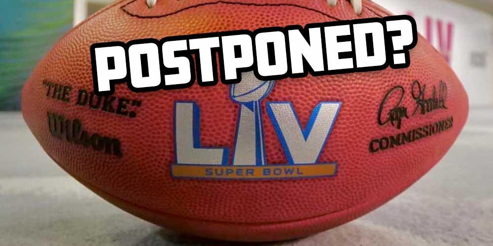 Super Bowl Postponed?